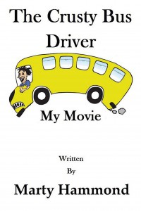 The Crusty Bus Driver: My Movie